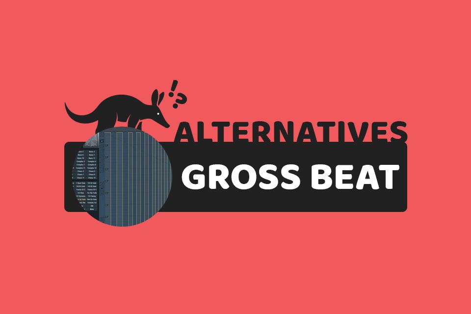 Best Gross Beat Alternatives